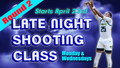 """LATE NIGHT"" SHOOTERS CLUB ROUND 2 (10 More Sessions)"