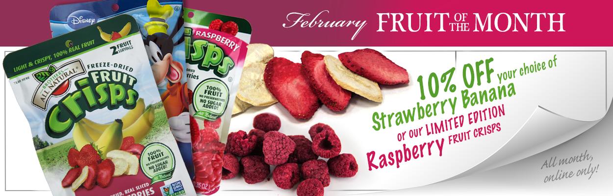 February Fruit of the Month is Strawberry-Banana adn Raspberry Fruit Crisps