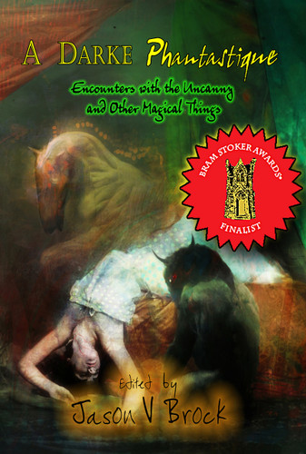 Trade cover. 2014 Bram Stoker Award Finalist for Superior Achievement in an Anthology.