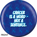 OTB Cancer Is A Word, Not A Sentence Bowling ball 
