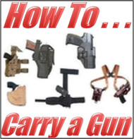 HOW TO CARRY A GUN