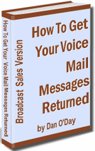 Guerrilla tactics for getting your voice mail messages returned.