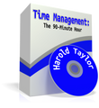 TIME MANAGEMENT: THE 90-MINUTE HOUR Harold Taylor