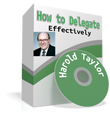 HOW TO DELEGATE EFFECTIVELY Harold Taylor mp3 audio seminar