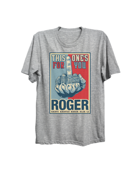 THIS ONE IS FOR ROGER T-SHIRT