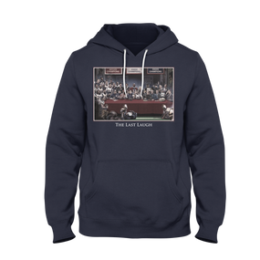 THE LAST LAUGH HOODIE