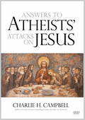 Answers to Atheists' Attacks on Jesus (DVD)