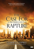 The Case for a Pretribulational Rapture (DVD) by Charlie Campbell