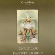 Christ Our Passover Sacrifice (MP3s) - Fr. Michael Houser