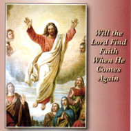 Will the Lord Find Faith when He Comes Again (MP3s) - Fr. Angelus Shaughnessy