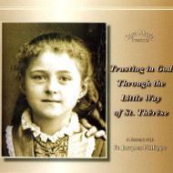 Trusting in God Through the Little Way of St. Therese CDs - Fr. Jacques Philippe