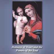 Holiness of Heart and the Powers of the Soul (MP3s) - Fr. John Horgan