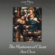 The Mysteries of Christ Are Ours (CDs) - Fr. Robert J. Fox