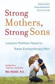 Strong Mothers, Strong Sons - Meg Meeker