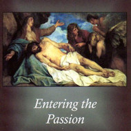 Entering the Passion (CDs) - Fr. Lester Knoll, OFM Cap