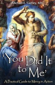 You Did It to Me - Fr. Michael Gaitley, MIC