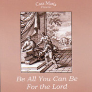 Be All You Can Be for the Lord (2008 CDs) - Fr. Angelus Shaughnessy, OFM Cap