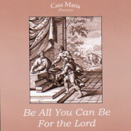 Be All You Can Be for the Lord (2008 MP3s) - Fr. Angelus Shaughnessy, OFM Cap