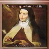 Navigating the Interior Life (CDs) - Dan Burke with Fr. Patrick Fitzsimons