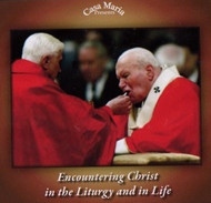 Encountering Christ in the Liturgy and in Life (MP3s) - Msgr. Victor Ciaramitaro and Fr. James Clark