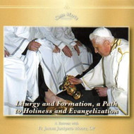 Liturgy and Formation: A Path to Holiness and Evangelization (MP3s) - Fr. James Moore, OP