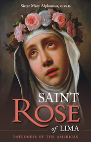 Saint Rose of Lima - Sr. Mary Alphonsus