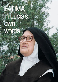 Fatima in Lucia's Own Words (Volume I)