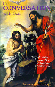 In Conversation with God: Advent and Christmastide (vol 1) - Fr. Francis Fernandez