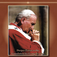 Deeper Prayer as the Foundation for Evangelization (MP3s) - Dan Burke