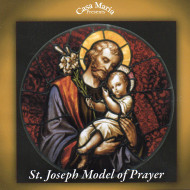 St. Joseph, Model of Prayer (CDs) - Fr. John Horgan