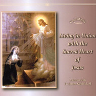 Living in Union with the Sacred Heart of Jesus (CDs) - Fr. James Kubicki, SJ