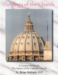 Theology of the Church (CDs) - Fr. Brian Mullady, OP