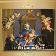 St. Dominic and Living the Full Christian Life (CDs) - Fr. James Moore, OP