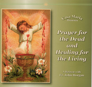 Prayer for the Dead and Healing for the Living (CDs) - Fr. John Horgan