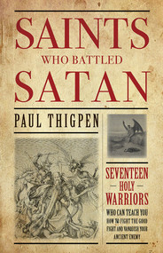 Saints Who Battled Satan - Paul Thigpen