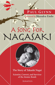 A Song for Nagasaki: The Story of Takashi Nagai - Fr. Paul Glynn