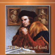 To Be a Man of God (CDs) - Fr. Michael Revak