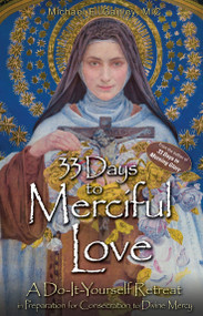 33 Days to Merciful Love - Fr. Michael Gaitley, MIC