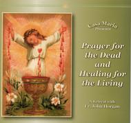 Prayer for the Dead and Healing for the Living (MP3s) - Fr. John Horgan