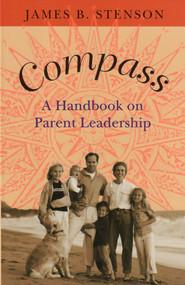 Compass: A Handbook on Parent Leadership - James Stenson