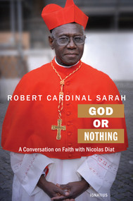 God or Nothing - Robert Cardinal Sarah