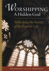 Worshipping a Hidden God - Archbishop Luis Martinez