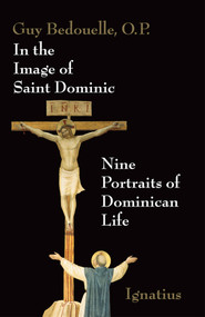 In the Image of Saint Dominic - Fr. Guy Bedouelle, OP