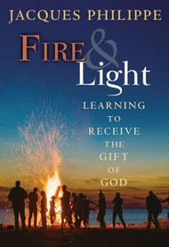 Fire and Light - Fr. Jacques Philippe