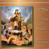 Thirsting for Prayer (MP3s) - Fr. Jacques Philippe