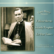 Fulton Sheen: Saintly Prophet for Our Times (CD) - Fr. Andrew Apostoli, CFR