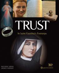 Trust: In St. Faustina's Footsteps - Gazegorz Gorny and Janusz Rosikon