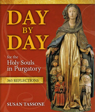 Day by Day for the Holy Souls in Purgatory - Susan Tassone