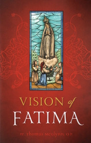 Vision of Fatima by Fr. Thomas McGlynn, OP