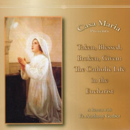 Taken, Blessed, Broken, Given (CDs) - Fr. Anthony Gerber